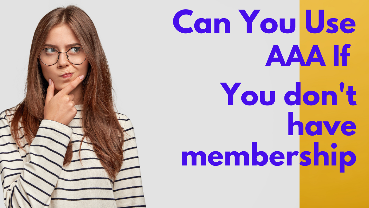 Can You use aaa without membership