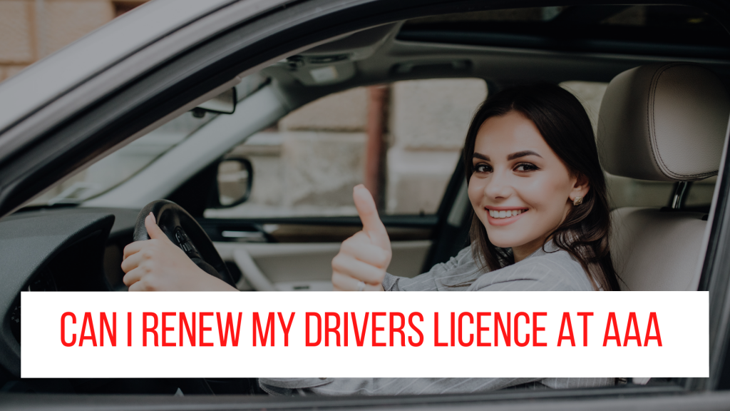 Can I Renew my Drivers Licence at AAA